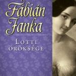 Fábián Janka: Lotti öröksége